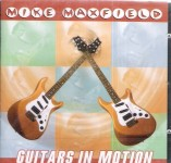 CD - Mike Maxfield - Guitars In Motion