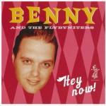 CD - Benny And The Fly-By Nighters - Hey Now!
