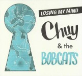 CD - Chuy & The Bopcats - Losing My Mind