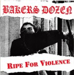 Single - Bakers Dozen - Ripe For Violence