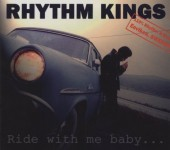 CD - Rhythm Kings - Ride With Me Baby
