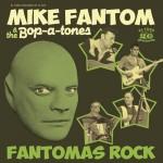 Single - Mike Fantom & the Bop-a-Tones - Fantomas Rock