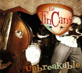 CD - Tin Cans - Unbreakable