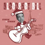 Single - Bloodshot Bill - Stuffin' Her Stockin'