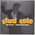 Single - Stud Cole - The Witch , Burn Baby Burn