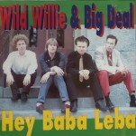 CD - Wild Willie & Big Deal - Hey Baba Leba