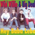 CD - Wild Willie & Big Deal - Hey Baba Leba
