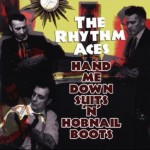 CD - Rhythm Aces - Hand Me Down Suits'n'Hobnail Boots
