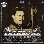 CD - Werly Fairburn - My Heart's On Fire 1953-1959