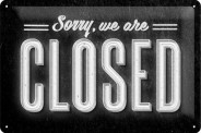 Tin-Plate Sign 20x30 cm - Sorry, We Are Closed