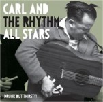 CD - Carl & The Rhythm All Stars - Drunk But Thirsty