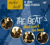 CD - Mike Bell & The Belltones - The Beat That Can't Be Beat