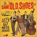 LP - Same Old Shoes - Let's Go Mess Around