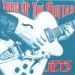 CD - Jets - Turn Up The Guitar