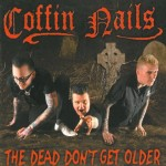 CD - Coffin Nails - The Dead Don't Get Older
