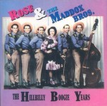 CD - Maddox Bros & Rose - The Hillbilly Boogie Years