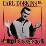 CD - Carl Jr Dobkins & - My Heart Is An Open Book