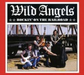 CD - Wild Angels - Rockin' On The Railroad