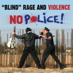 Single - Blind Rage And Violence - No Police
