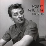 CD - Robert Mitchum - That Man