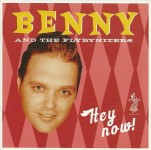 CD - Benny And The Fly-By-Niters - Hey Now!