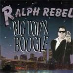 CD - Ralph Rebel - Big Town Boogie