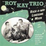 CD - Roy Kay Trio - Rock-A-Way Lonesome Moon