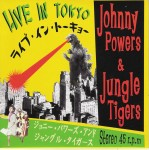 Single - Johnny Powers & Jungle Tigers - Live in Tokyo