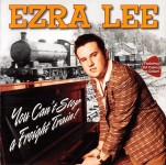 CD - Ezra Lee - You can?t stop a freight train