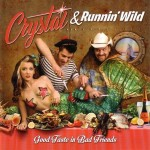 LP - Crystal & Running Wild - Good Taste In Bad Friends