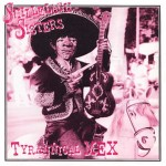 CD - Shillelagh Sisters - Tyrannical Mex