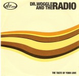 Single - Dr. Woggle And The Radio - The Taste Of Your Love