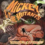 CD - Mickey & The Mutants - Touch The Madness