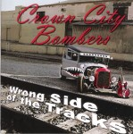 CD-R - Crown City Bombers - Wrong Side Of The Tracks