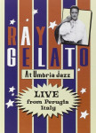 DVD - Ray Gelato At Umbria Jazz - Live From Perugia, Italy