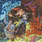 LP - Spastiks - Sewer Surfing