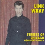 LP - Link Wray - The Missing Link Wray Vol. 4 - Streets Of Chicago