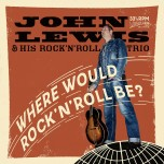 LP - John Lewis & His Rock'n'Roll Trio - Where Would Rock'n'Roll Be?