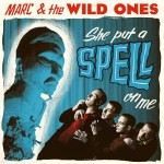 CD - Marc & The Wild Ones - She Put A Spell On Me