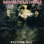 Single - Hopeless Chicken Freaks - Haunted Hill