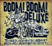 LP - Boom! Boom! Deluxe - Teenage Juvenile Delinquent Rock'n'Roll Horror Beach Party