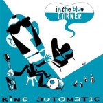 CD - King Automatic - In The Blue Corner