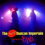 CD - New Duncan Imperials - We're In A Band