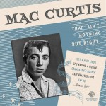 10inch - Mac Curtis - That Ain't Nothing But Right