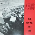 LP - Fears - Die Slowly But Die