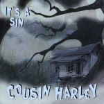 CD - Cousin Harley - It's A Sin