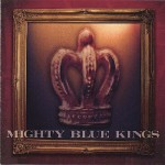 CD - Mighty Blue Kings - Alive In The City