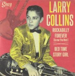 Single - Larry Collins & Deke Dickerson - Rockabilly Forever / Bed Time Story Girl