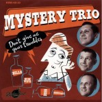 Single - Mystery Trio - Don't Give Me Your Troubles