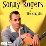 CD - Sonny Rogers - And The Kingpins